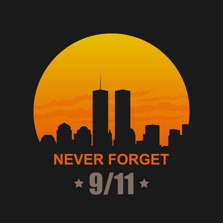 9/11 Patriot Day, September 11, 2001. Never Forget