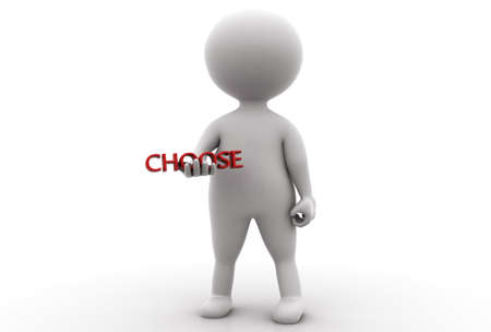 choose: 3d man presenting choose text concept  on white isolated background ,front angle view