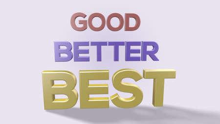 3d render good better best word on white background