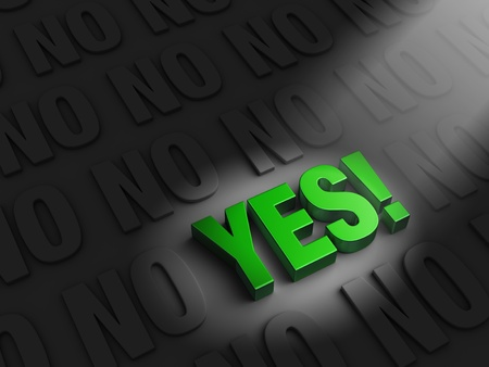 answer approve of: A spotlight illuminates a shiny green positive  YES  in a dark background of NOs
