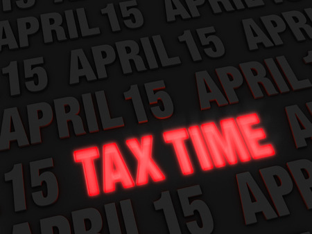 warns: Bold, glowing red  TAX TIME  on a dark background of  APRIL 15 s warns of approaching Tax Day