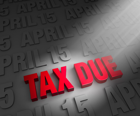 due date: A spotlight illuminates bright, red  TAX DUE  on a dark background of  APRIL 15 s