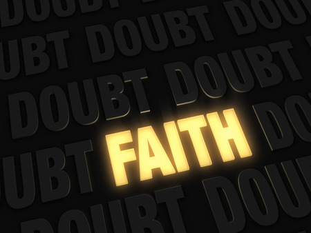 A bright, gold glowing  FAITH  on a dark background of  DOUBT s
