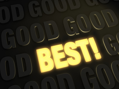 exceeding: A bright, gold glowing  BEST  on a dark background of  GOOD s