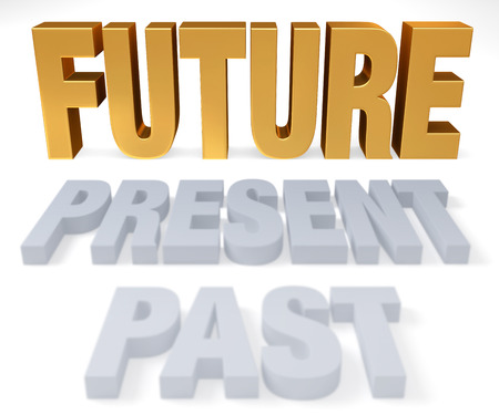 yesterday: Plain gray  PAST  and  PRESENT lead to a bright, gold  FUTURE    Focus is on  FUTURE   Isolated on white