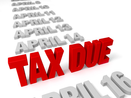 due date: A bold, red  TAX DUE  stands up in a row light gray  APRIL  dates   Focus is on  TAX DUE    Isolated on white