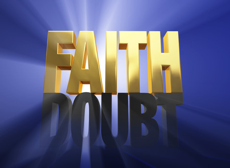 Bright, gold  FAITH   atop a dark gray  DOUBT  on a deep blue background brilliantly backlit with light rays shining through