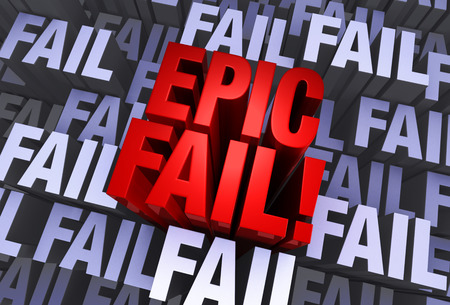 grandiose: A bold, red  EPIC FAIL  emerges from a muted 3d background made up of multiple instances of the word  FAIL