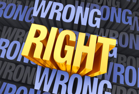 right vs wrong: A bright, gold, \\\RIGHT\\\ arises to stand above a muted background consisting of the word \\\WRONG\\\ repeated many times at different depths.