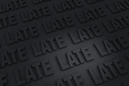 """어두운 배경은 """"늦게""""라는 단어로 가득 찼습니다."""