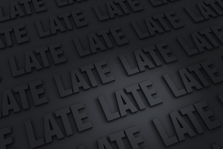 A dark background filled with the word LATE.