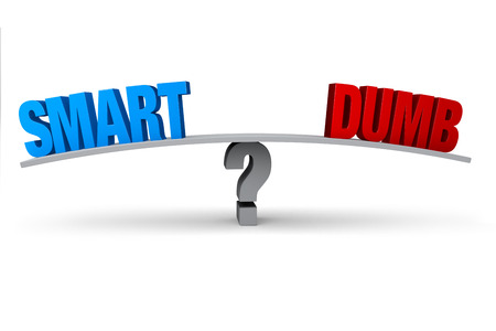 dumb: A blue \SMART\ and red \DUMB\ sit on opposite ends of a gray board balanced on a gray question mark. Isolated on white.