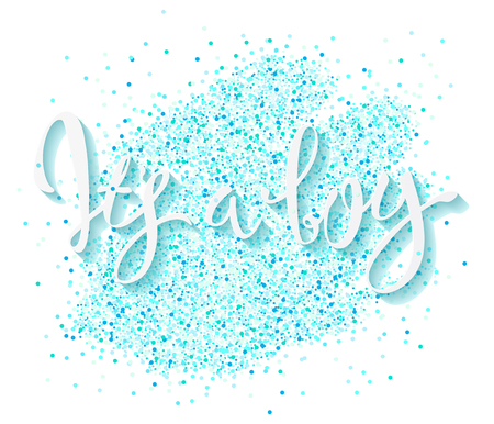 Calligraphy lettering It's a boy. Vector hand drawn invitation to the baby shower for a boy with  blue glittering confetti