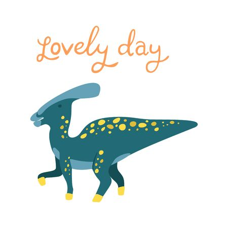Flat cartoon style cute dinosaur. Vector illustration for card or poster, children room decoration, kids dino party designs, kids fashion. Lettering Lovely day Çizim