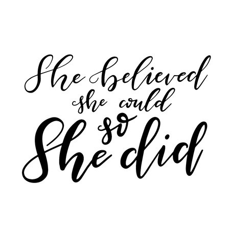 Vector illustration of hand drawn brush lettering feminism motivational quote She Believed She Could So She Did Illustration