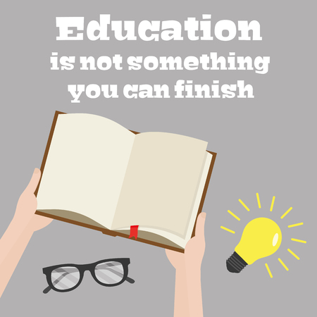 Motivational quote Education is not something you can finish