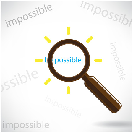 instances: A magnifying glass finds the word  Be possible  among many instances of Impossible symbolizing a unique positive attitude and resilience to defeat the odds and achieve success Illustration