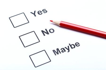 maybe: Check boxes yes, no and maybe on white paper