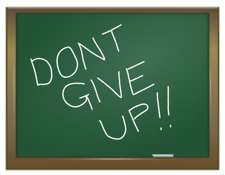 actitud positiva: Ilustraci�n que muestra una pizarra verde con Dont Give Up escrita en blanco