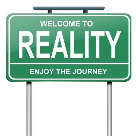 factual: Illustration depicting a green roadsign with a reality concept. White background.