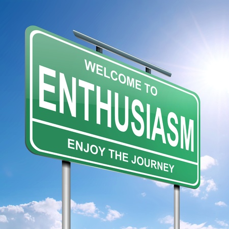 enthusiasm: Illustration depicting a green roadsign with an enthusiasm concept. Blue sky background.