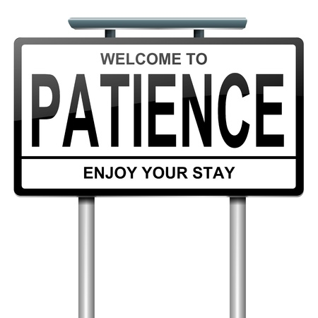 patience: Illustration depicting a roadsign with a patience concept  White  background