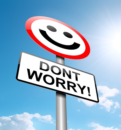 dont worry: Illustration depicting a roadsign with a worry concept. Blue sky background. Stock Photo