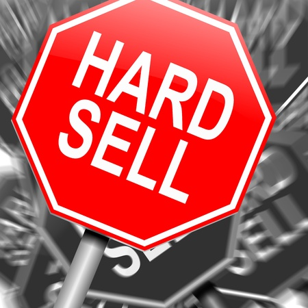 hard sell: Illustration depicting a roadsign with a hard sell concept. Abstract blur background.