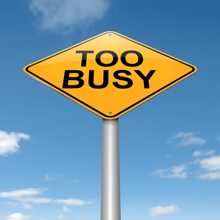 too much: Illustration depicting a roadsign with a too busy concept. Sky background.