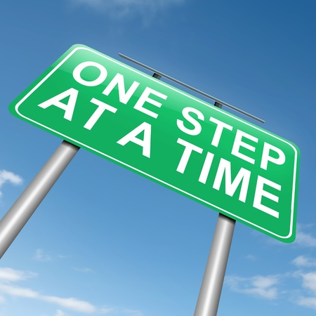 Illustration depicting a roadsign with a one step at a time concept. Sky background.
