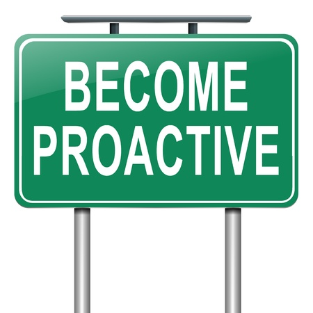 proactive: Illustration depicting a roadsign with a proactive concept. White background.