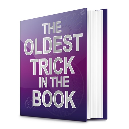 scamming: Illustration depicting a book with the oldest trick in the book concept title. White background. Stock Photo