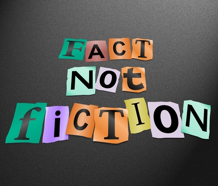 in fact: Illustration depicting cutout printed letters arranged to form the words fact not fiction.