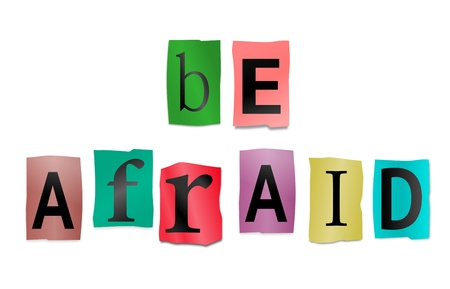 intimidate: Illustration depicting cutout printed letters arranged to form the words be afraid.