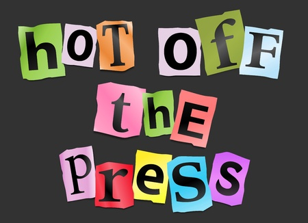 rumor: Illustration depicting cutout printed letters arranged to form the words hot off the press  Stock Photo