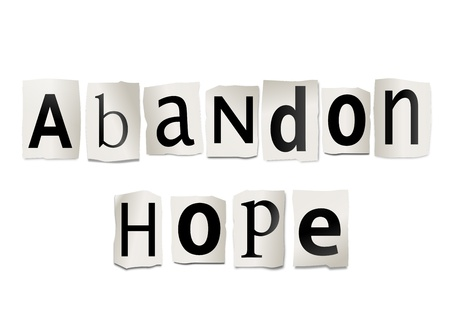 Illustration depicting cutout printed letters arranged to form the words abandon hope  illustration
