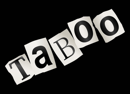 taboo: Illustration depicting cutout printed letters arranged to form the word taboo