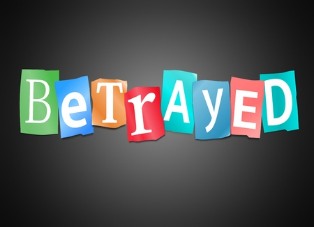 betrayal: Illustration depicting cutout printed letters arranged to form the word betrayed