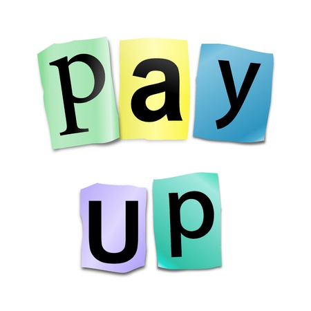 recompense: Illustration depicting cutout printed letters arranged to form the words pay up  Stock Photo