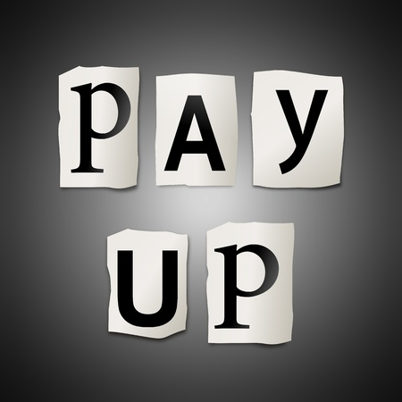 reimbursement: Illustration depicting cutout printed letters arranged to form the words pay up  Stock Photo