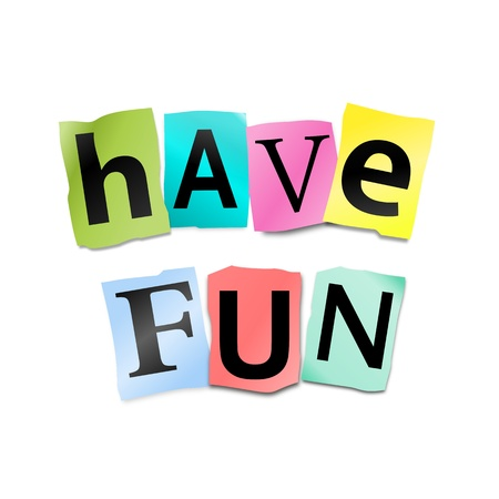 enjoyable: Illustration depicting cutout printed letters arranged to form the words have fun. Stock Photo