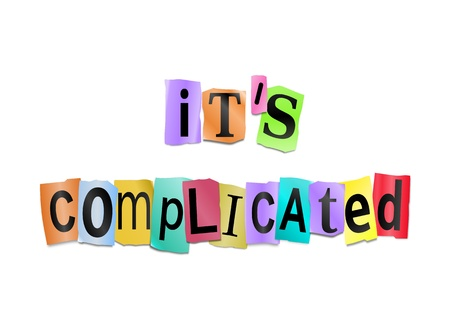 tricky: Illustration depicting cutout printed letters arranged to form the words its complicated. Stock Photo