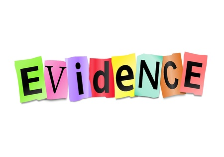 proofs: Illustration depicting cutout printed letters arranged to form the word evidence  Stock Photo