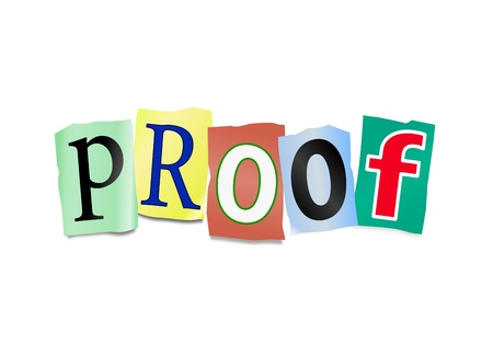 witness: Illustration depicting cutout printed letters arranged to form the word proof