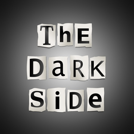 malevolent: Illustration depicting cutout printed letters arranged to form the words the dark side.