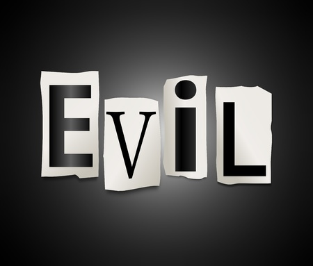 Illustration depicting cutout printed letters arranged to form the word evil