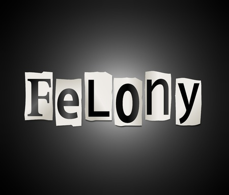 felony: Illustration depicting cutout printed letters arranged to form the word felony.