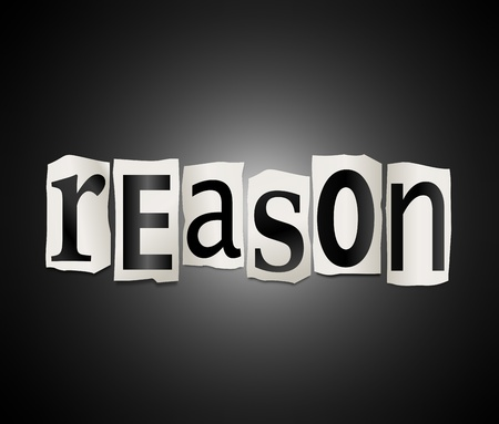 reason: Illustration depicting cutout printed letters arranged to form the word reason.