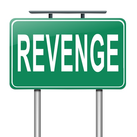 revenge: Illustration depicting a sign with a revenge concept.