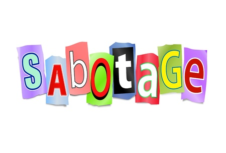 disrupting: Illustration depicting cutout printed letters arranged to form the word sabotage